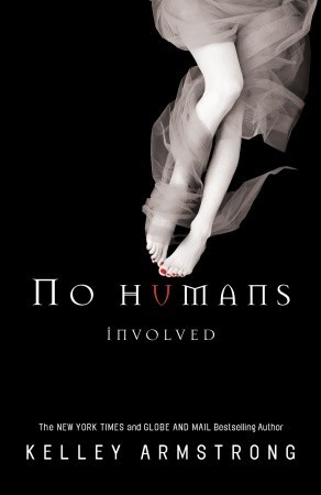 No Humans Involved by Kelley Armstrong