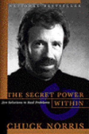 The Secret Power Within by Chuck Norris - Reviews, Discussion, Bookclubs, ...