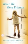 When We Were Friends: A Novel