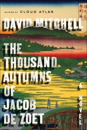 The Thousand Autumns of Jacob deZoet by David Mitchell