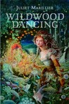 Wildwood Dancing (Wildwood, #1)