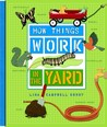 How Things Work: In The Yard