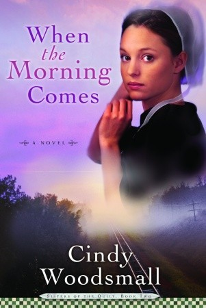 When the Morning Comes (Sisters of the Quilt, book #2)
