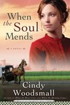 When the Soul Mends: A Novel