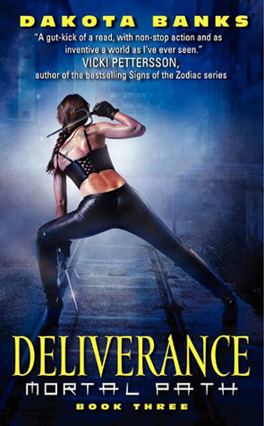 Deliverance (Mortal Path, #3) Dakota Banks