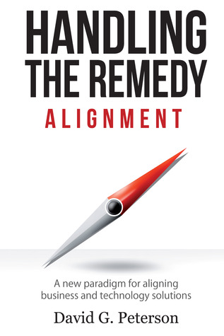 Handling the Remedy - Alignment by David G. Peterson