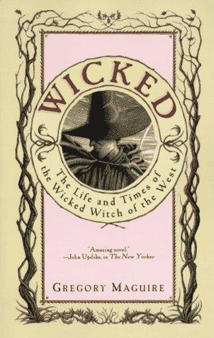 Wicked : The Life and Times of the Wicked Witch of the West (Wicked Years, #1)