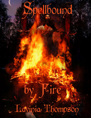 Spellbound by Fire (Spellbound, #1)
