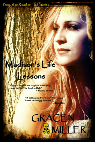 Madison's Life Lessons (The Road to Hell Series - prequel)