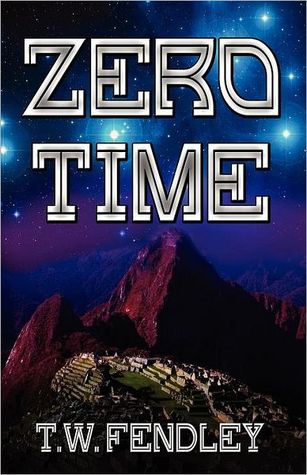 Zero Time by T.W. Fendley
