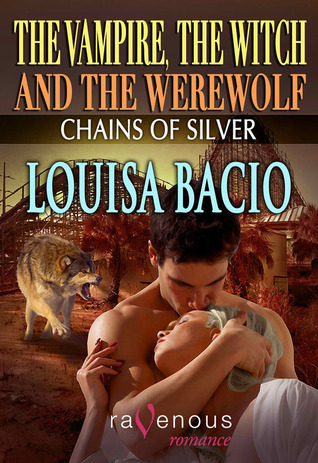 The Vampire, The Witch & The Werewolf: Chains of Silver