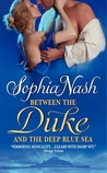 Between the Duke and the Deep Blue Sea (Royal Entourage, #1)