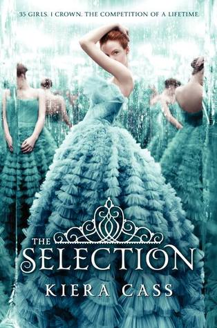 The Selection (The Selection #1) by Kiera Cass - 24th April 2012
