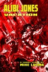 Alibi Jones: Vacation