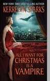 All I Want for Christmas is a Vampire (Love at Stake, #5)