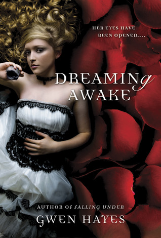 4 stars for Dreaming Awake (Falling Under #2) by Gwen Hayes