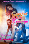 Careful With Revenge (Jimmy's Erotic Adventures, #2)