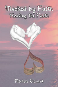 Healing the Faith - Mocked by Faith 2 by Michele Richard
