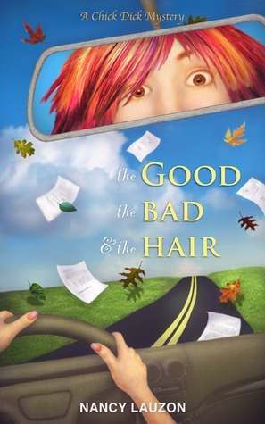 The Good, the Bad and the Hair - a Chick Dick Mystery