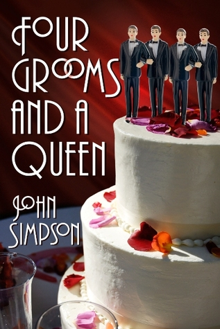 Four Grooms and a Queen (Murder Most Gay, 2.5). My rating: