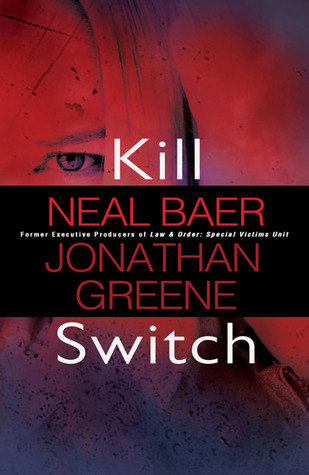 Kill Switch by N. Baer and J. Greene