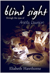 Blind Sight Through the Eyes of Aniela Dawson
