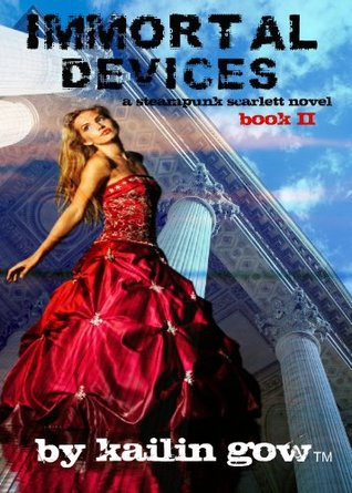 Immortal Devices (Steampunk Scarlett #2)