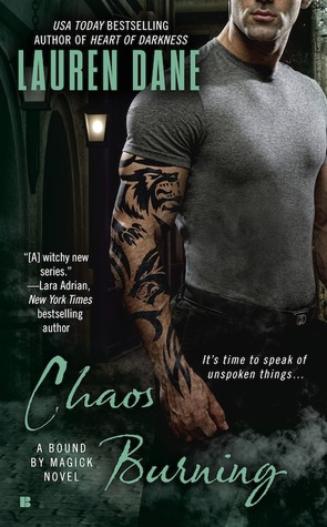 Chaos Burning by Lauren Dane (Bound by Magick #2)