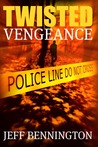 Twisted Vengeance (Twisted Vengeance, #1)