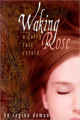 Waking Rose (A Fairy Tale Retold #3)