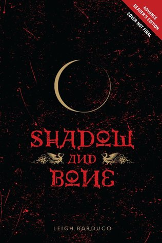 Shadow &amp; Bone (The Grisha, #1)