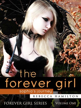 The Forever Girl: Sophia's Journey (Forever Girl, #1)