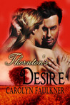 Thornton's Desire: Second in the Thorton Brothers Trilogy