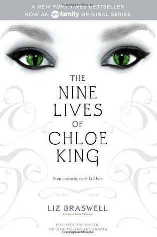 The Nine Lives of Chloe King (Nine Lives of Chloe King, #1-3)