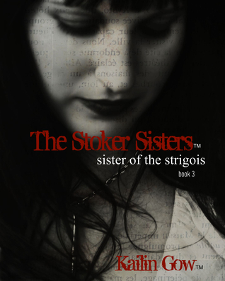 Sisters of the Strigois (The Stoker Sisters, #3)