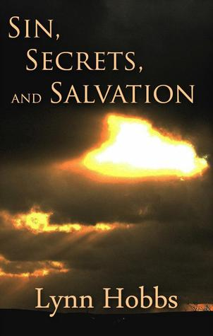 Sin, Secrets, and Salvation by Lynn Hobbs