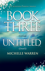 Untitled (The Seraphina Parrish Trilogy, #3)