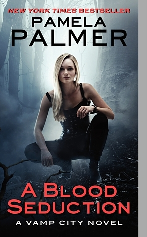 A Blood Seduction by Pamela Palmer (Vamp City #1)