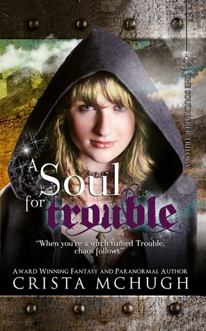 A Soul For Trouble (Soulbearer, #1)
