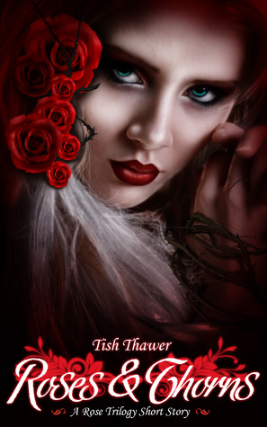Roses & Thorns (The Rose Trilogy #1.5)