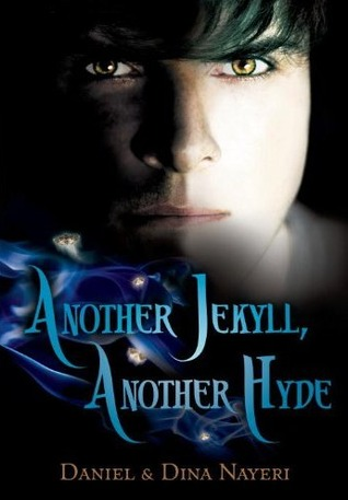 Another Jekyll, Another Hyde by Daniel & Dina Nayeri