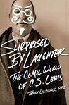 Surprised By Laughter: The Comic World of C.S. Lewis