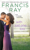 With Just One Kiss (Grayson Friends, #6)