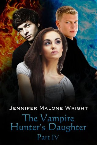 The Vampire Hunter's Daughter Part IV