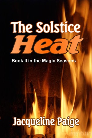 Book Review: The Solstice Heat (Magic Seasons #2) by Jacqueline Paige