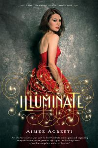 Illuminate (Gilded Wings #1) by Aimee Agresti - out March 6th 2012