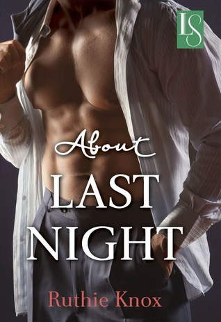 Review: About Last Night by Ruthie Knox