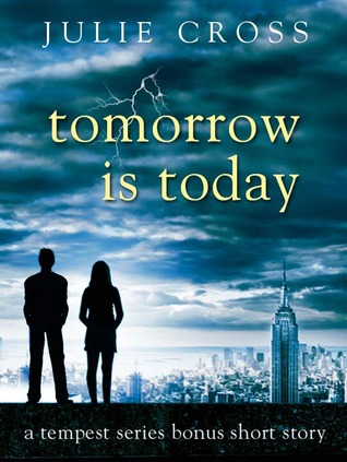 Tomorrow is Today (Tempest, #0.5)
