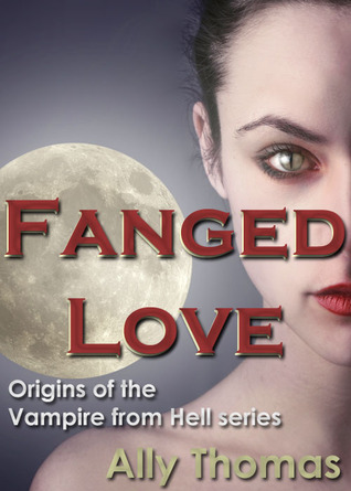 Fanged Love: Origins of the Vampire from Hell series