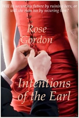 Intentions of the Earl by Rose Gordon